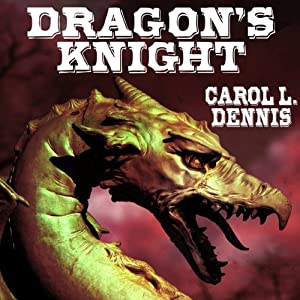 Dragon's Knight | [Carol L. Dennis]