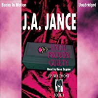 Until Proven Guilty: J. P. Beaumont Series, Book 1 (       UNABRIDGED) by J. A. Jance Narrated by Gene Engene