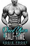 Once Upon A Half-Time: A Secret Baby Romance