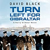 Turn Left for Gibraltar: Harry Gilmour, Book 3 | David Black