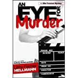 AN EYE FOR MURDER (The Ellie Foreman Suspense Mysteries)