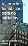 img - for Valoraciones Inmobiliarias para no iniciados (Spanish Edition) book / textbook / text book
