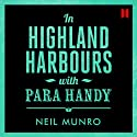 In Highland Harbours: With Para Handy Audiobook by Neil Munro Narrated by Robert Trotter