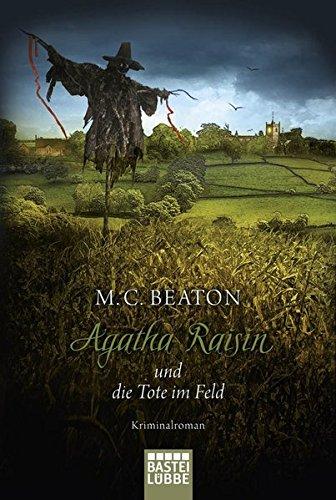 Agatha Raisin und die Tote im Feld: Kriminalroman (Agatha Raisin Mysteries, Band 4)