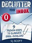Declutter Your Inbox: 9 Proven Steps...