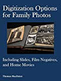 img - for Digitization Options for Family Photos: Including Slides, Film Negatives, and Home Movies book / textbook / text book