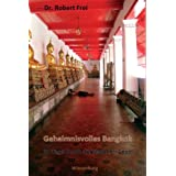 """Geheimnisvolles Bangkok: 10 Tage durch die Stadt der Engelvon """"Robert Frei"""""""