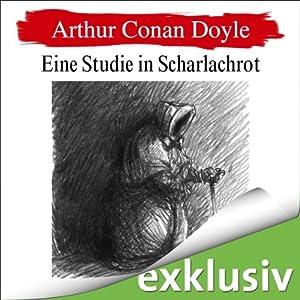Eine Studie in Scharlachrot (Sherlock Holmes 1) | [Arthur Conan Doyle]