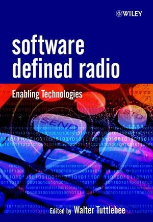 Software Defined Radio: Enabling Technologies (Wiley Series in Software Radio)