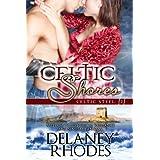 Celtic Shores (Celtic Steel Book 2) ~ Delaney Rhodes