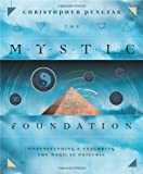 The Mystic Foundation: Understanding and Exploring the Magical Universe (0738709794) by Penczak, Christopher