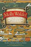 Molly Waldo! A Young Mans First Voyage to the Grand Banks of Newfoundland, Adapted from the Stories of Marblehead Fishermen of the 1800s