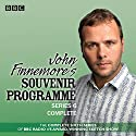 John Finnemore's Souvenir Programme: Series 6: BBC Radio 4 comedy sketch show Radio/TV Program by John Finnemore Narrated by John Finnemore, Margaret Cabourn-Smith, Simon Kane, Lawry Lewin, Carrie Quinlan