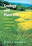 img - for Geology and Plant Life: The Manifold Effects of Land Forms and Rock Types on Plants by Arthur R. Kruckeberg (2002-08-01) book / textbook / text book