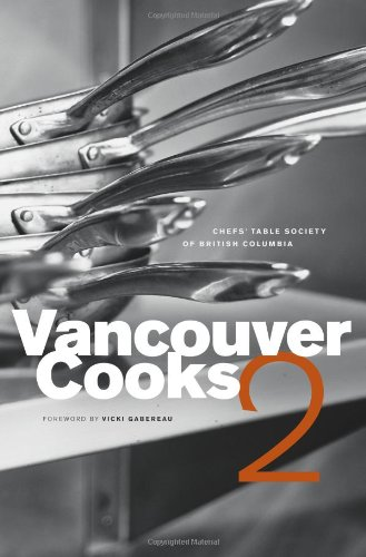 Vancouver Cooks 2 by The Chef's Table Society of British Columbia