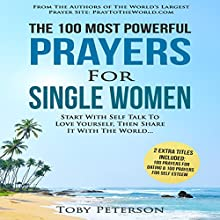 The 100 Most Powerful Prayers for Single Women: Start with Self Talk to Love Yourself, Then Share It with the World Audiobook by Toby Peterson Narrated by Denese Steele, John Gabriel