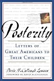 Posterity: Letters of Great Americans to Their Children (038550330X) by Dorie McCullough Lawson