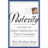 Posterity: Letters of Great Americans to Their Children ~ Dorie McCullough Lawson