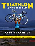 img - for Triathlon, Loving it is easy.: Swim, Bike, Run: The Ultimate Beginner's Guide book / textbook / text book