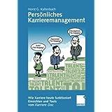 """Pers�nliches Karrieremanagement - Wie Karriere heute funktioniert - Einsichten und Tools vom Karriere-Docvon """"Horst G. Kaltenbach"""""""