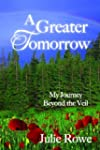 A Greater Tomorrow: My Journey Beyond...