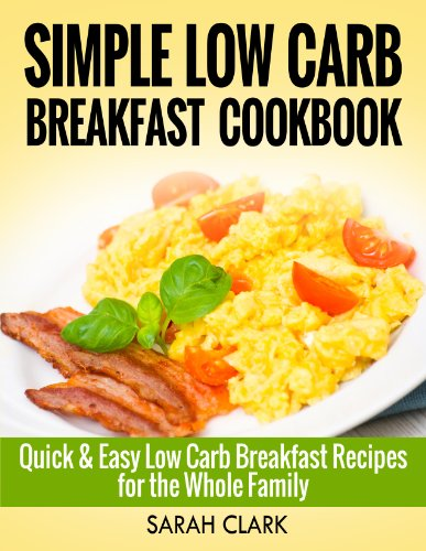 Simple Low Carb Breakfast Cookbook Quick & Easy Low Carb Breakfast Recipes For The Whole Family