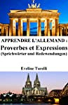 Apprendre l'Allemand : Proverbes et E...
