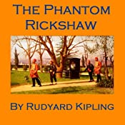 The Phantom Rickshaw | [Rudyard Kipling]