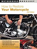 How to Restore Your Motorcycle: Second Edition