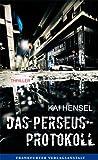 'Das Perseus-Protokoll: Thriller (...' von 'Kai Hensel'
