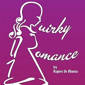 Quirky Romance Audiobook