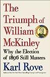The Triumph of William McKinley: Why...