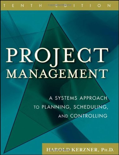 By Harold Kerzner: Project Management: A Systems