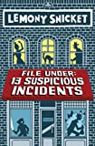 File Under: 13 Suspicious Incidents (Reports 1-6) (All the Wrong Questions) (English Edition)