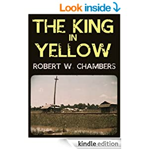 Robert Chambers classic THE KING IN YELLOW (illustrated)
