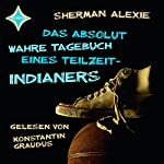 Das absolut wahre Tagebuch eines Teilzeit-Indianers | Sherman Alexie