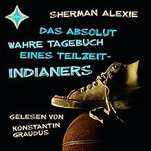 Das absolut wahre Tagebuch eines Teilzeit-Indianers Hörbuch von Sherman Alexie Gesprochen von: Konstantin Graudus