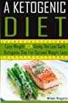 A Ketogenic Diet: Lose Weight Now Usi...