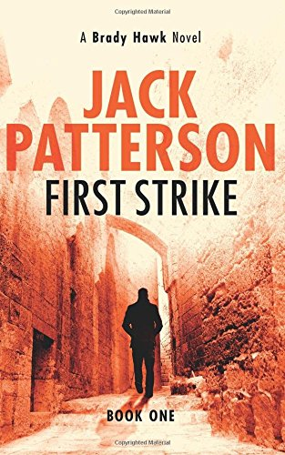 First Strike: Volume 1 (A Brady Hawk Novel)
