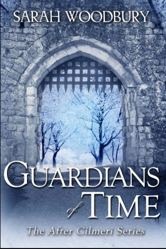 Guardians of Time (The After Cilmeri Series) (Volume 9)