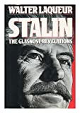 Stalin: The Glasnost Revelations (0044407696) by Laqueur, Walter
