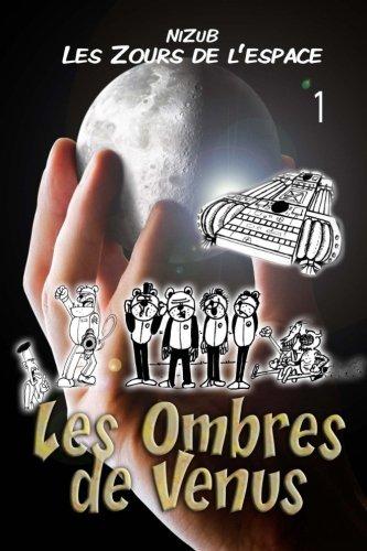 Les Zours de lEspace N°1 - Les ombres de Vénus La première aventure des Zours de lespace... (Volume 1)  [Eric Buzin NiZuB, E.B. E. B.] (Tapa Blanda)