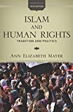 "Ann Elizabeth Mayer, ""Islam and Human Rights: Traditions and Politics"" (Westview Press, 2012)"