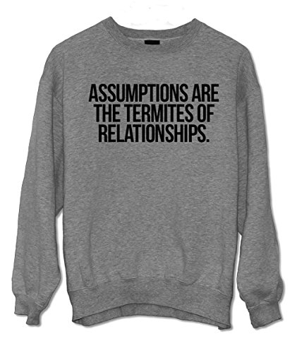 assumptions-are-termites-of-relationships-clever-citazione-felpa-grigio-xx-large