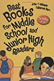 Best Books for Middle School and Junior High Readers: Grades 6-9 (Children's and Young Adult Literature Reference)