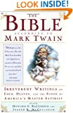 The Bible According to Mark Twain: Irreverent Writings on Eden, Heaven, and the Flood by America's Master Satirist