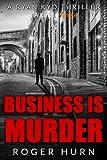 Business Is Murder (Kindle Single)