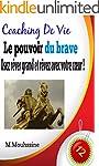 Le Pouvoir du Brave: Osez r�ver grand...