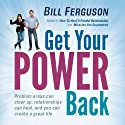 Get Your Power Back (       UNABRIDGED) by Bill Ferguson Narrated by Bill Ferguson