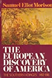 The European Discovery of America The Southern Voyages, 1492-1616